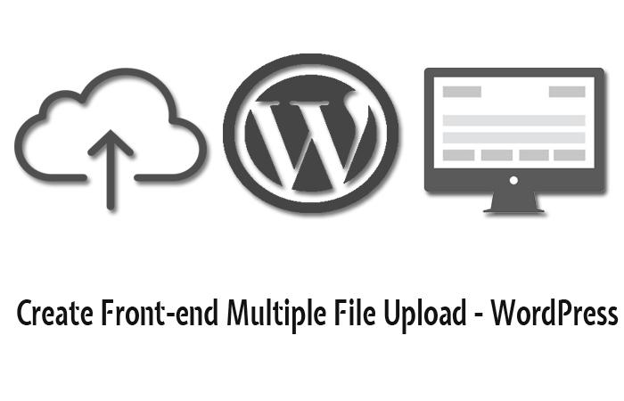 Create Front-end Multiple File Upload – WordPress