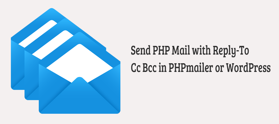 send-php-mail-with-reply-to-cc-bcc-in-phpmailer-or-wordpress