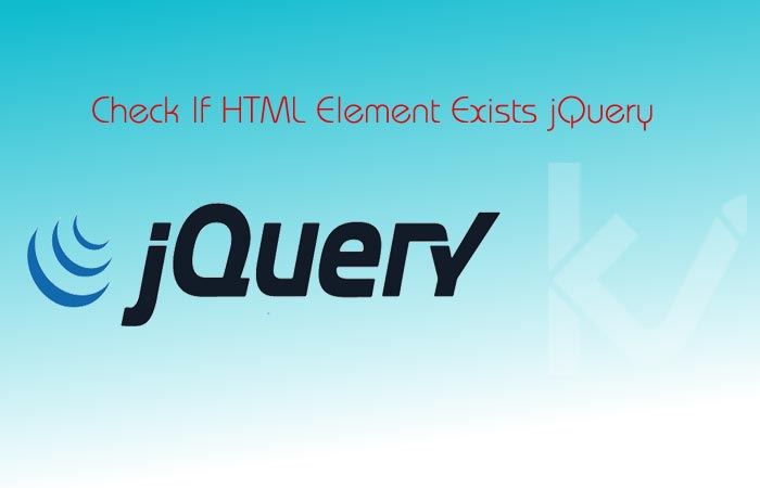 Check If HTML Element Exists jQuery