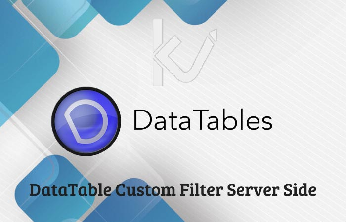 DataTable Custom Filter Server Side