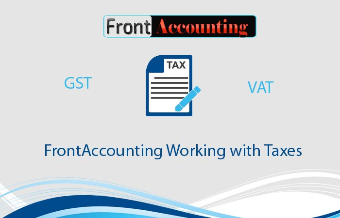 FrontAccounting Working with Taxes